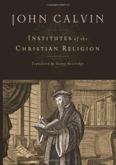 institutes of the christian religion calvin