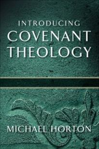 introducing covenant theology horton