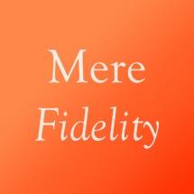 mere fidelity logy