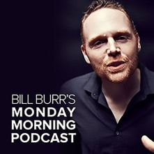 monday morning podcast bill burr