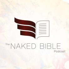 naked bible podcast