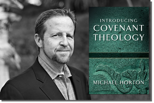 Horton Covenant Theology
