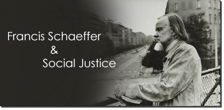 Francis Schaeffer and Social Justice.png